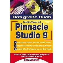 Das große Buch Kreative Videos mit Pinnacle Studio 9