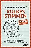 Volkes Stimmen: »Ehrlich, aber deutlich« - Privatbriefe an die DDR-Regierung -