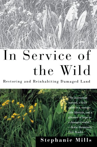 In Service of The Wild: Restoring and Reinhabiting Damaged Land (Concord Library)