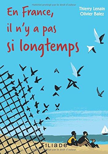 En France, il n y a pas si longtemps par Thierry Lenain