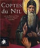 Coptes du Nil - Entre les pharaons et l'Islam, ces chrétiens d'Egypte aujourd'hui