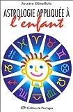 L'Astrologie appliquée à l'enfant ou l'enfant dévoilé