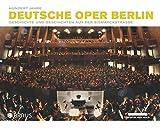 Hundert Jahre Deutsche Oper Berlin: Geschichte und Geschichten aus der Bismarckstraße  Herausgegeben von Jörg Königsdorf und Curt A. Roesler - Curt A. Roesler, Jörg Königsdorf