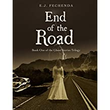 End of the Road (Ghost Stories Trilogy Book 1)