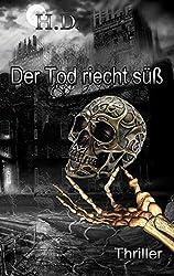 Der Tod riecht süß: Thriller (German Edition)