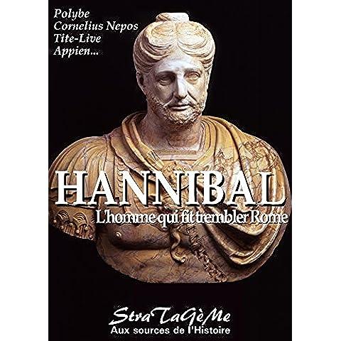 HANNIBAL: L'homme qui fit trembler Rome (Aux Sources de l'Histoire t. 4) (French Edition)