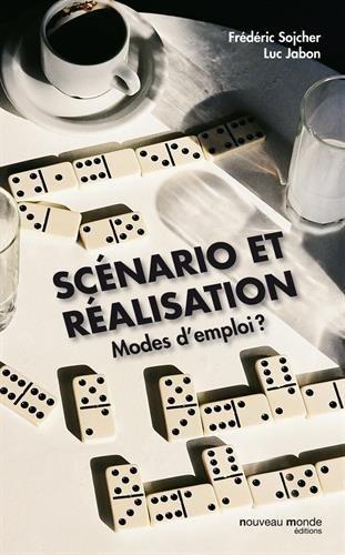 Scénario et réalisation : Modes d'emploi ?