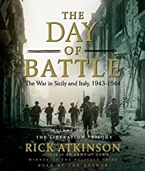 The Day of Battle: The War in Sicily and Italy, 1943-1944 (Liberation Trilogy) by Rick Atkinson (2007-10-02)