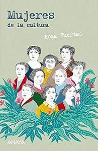Mujeres de la cultura par Rosa Huertas