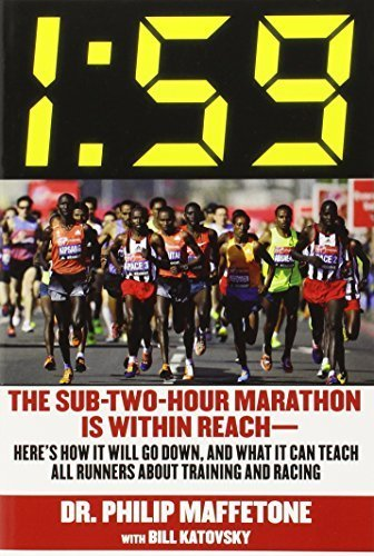 1:59: The Sub-Two-Hour Marathon Is Within Reach?Here?s How It Will Go Down, and What It Can Teach All Runners about Training and Racing by Maffetone, Philip (2014) Paperback