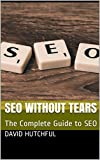 SEO without tears: The Complete Guide to SEO