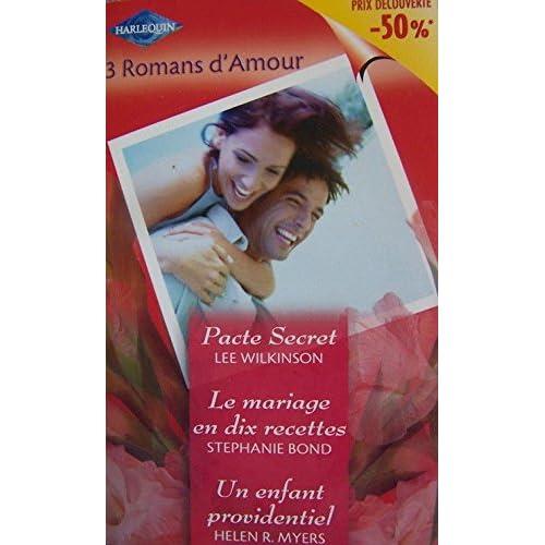 Pacte secret - Le mariage en dix recettes - Un enfant providentiel