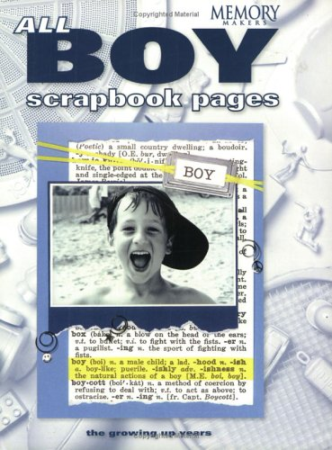 All Boy Scrapbook Pages: The Growing Up Years (Memory Makers)