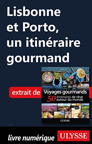 Descargar Libro Lisbonne et Porto, un itinéraire gourmand de Collectif