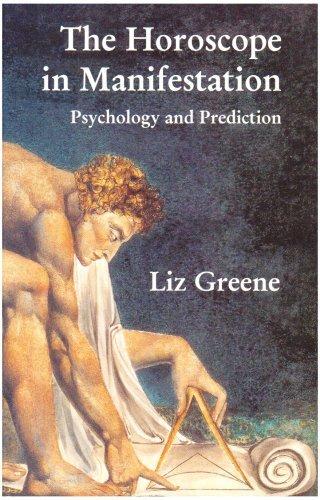The Horoscope in Manifestation: Psychology and Prediction by Liz Greene (2001-05-02)