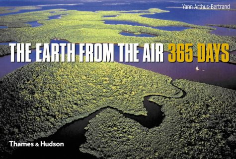 The Earth from the Air: 365 Days por Herve Le Bras