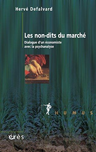 Les non-dits du marché : Dialogue d'un économiste avec la psychanalyse par Hervé Defalvard
