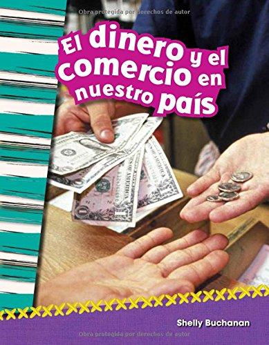 El Dinero Y El Comercio En Nuestro Pais (Money and Trade in Our Nation) (Spanish Version) (Grade 2) (Primary Source Readers Content and Literacy) por Shelly Buchanan