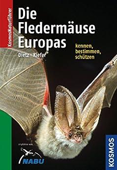 Die Fledermäuse Europas: kennen, bestimmen, schützen