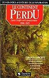 Le Continent perdu : dans l'enfer vert amazonien, 1906-1925 |