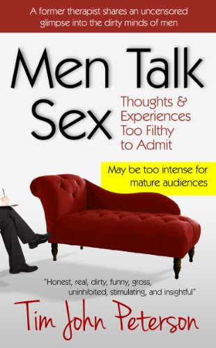 Men Talk Sex: Thoughts and Experiences Too Filthy to Admit ...
