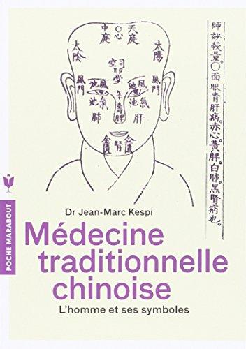 MEDECINE TRADITIONNELLE CHINOISE - L'homme et ses symboles