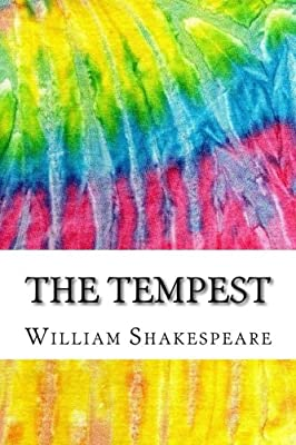 The Tempest: Includes MLA Style Citations for Scholarly Secondary Sources, Peer-Reviewed Journal Articles and Critical Essays