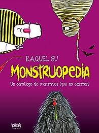 Monstruopedia par Raquel Gu