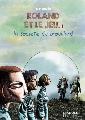 Roland et le jeu, Tome 1 : La société du brouillard