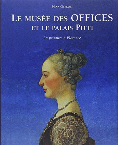 Le musée des Offices et le palais Pitti : La peinture à Florence  (Ancien prix éditeur : 120 euros) par MINA GREGORI