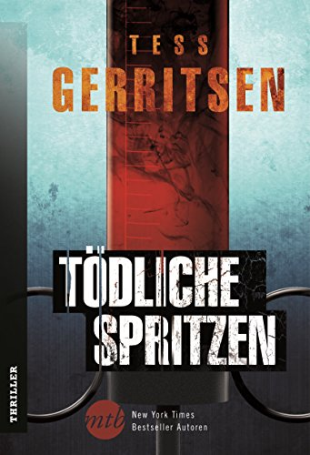 Tödliche Spritzen: Kriminalthriller (New York Times Bestseller Autoren: Thriller/Krimi)