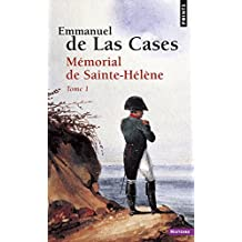 Mémorial de Sainte-Hélène : Tome 1