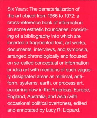 Six Years: The Dematerialization of the Art Object from 1966 to 1972 por Lucy R. Lippard