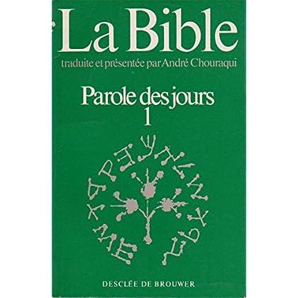 La bible. parole des jours -1-.
