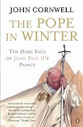 The Pope in Winter: The Dark Face of John Paul II's Papacy
