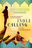India Calling: An Intimate Portrait of a Nation's Remaking by Anand Giridharadas (2012-01-03)