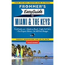 Frommer's EasyGuide to Miami and the Keys (Easy Guides)