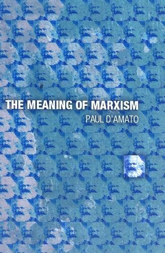 The Meaning Of Marxism por Paul D'Amato