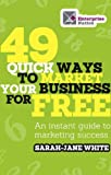517AeEObaeL. SL160  - BEST BUY #1 49 Quick Ways to Market Your Business for Free: An Instant Guide to Marketing Success Reviews and price compare uk
