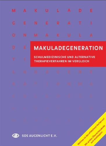 Makuladegeneration: Schulmedizinische und alternativmedizinische Therapieverfahren im Vergleich