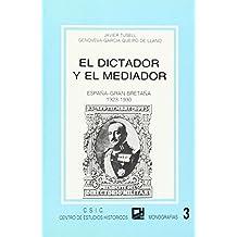 El dictador y el mediador, España-Gran Bretaña (1923-1930): Las relaciones hispano-inglesas durante la dictadura de Primo de Rivera (Monografías del Centro de Estudios Historicos) de Javier Tusell (1986) Tapa blanda