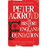 [ FOUNDATION THE HISTORY OF ENGLAND BY ACKROYD, PETER](AUTHOR)PAPERBACK