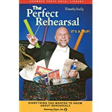 The Perfect Rehearsal: It's a Trip!