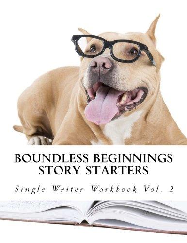 Story Starters: Single Writer Workbook (Boundless Beginnings, Band 2)