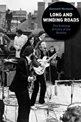 Long and Winding Roads: The Evolving Artistry Of The Beatles by Kenneth Womack (2007-07-30)