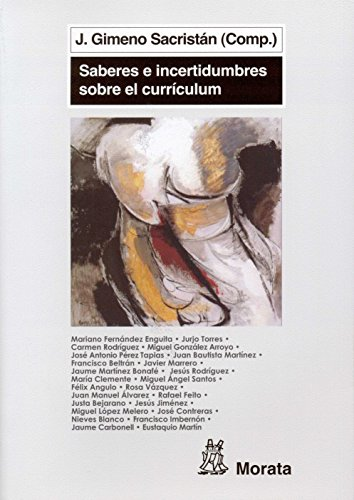 Saberes e incertidumbres sobre el currículum por José Gimeno Sacristán . . . [et al. ]