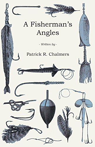 A Fisherman's Angles (English Edition) por Patrick R. Chalmers