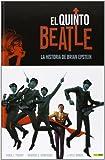 El Quinto Beatle. La Historia De Brian Epstein (Novela Grafica)