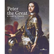 Peter the Great : A Tsar in France, 1717