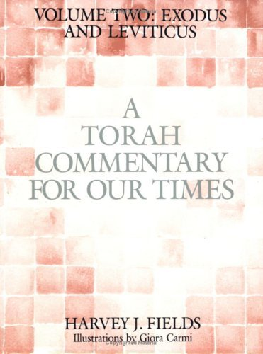 A Torah Commentary for Our Times: Exodus and Leviticus (Torah Commentary for Our Times) by Harvey J. Fields (1991-11-01)
